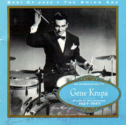 An Introduction to Gene Krupa - His Best Recordings 1927 to 1947
