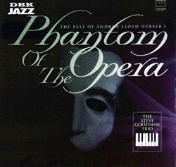 Bruce Klauber with the Steve Goodman Trio: Phantom of the Opera
