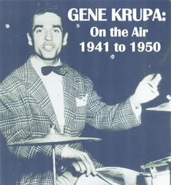 Gene Krupa: On the Air 1941 to 1950