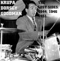 Krupa/Dorsey/Goodman: The Lost Sides, 1944, 1946, and 1951