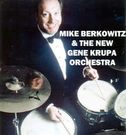Mike Berkowitz and the New Gene Krupa Orchestra