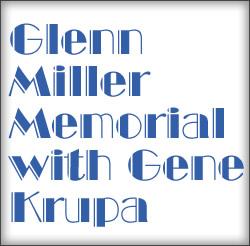 Glenn Miller Memorial with Gene Krupa