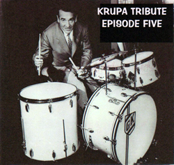 KRUPA RADIO TRIBUTE: EPISODE FIVE