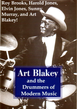Art Blakey and the Drummers of Modern Music