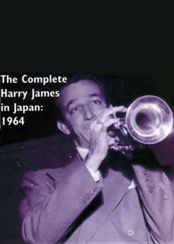 THE COMPLETE HARRY JAMES IN JAPAN: 1964