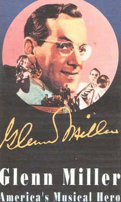 Glenn Miller: America's Musical Hero