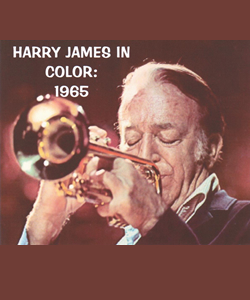 Harry James in Color: 1965