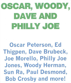 Oscar, Woody, Dave and Philly Joe