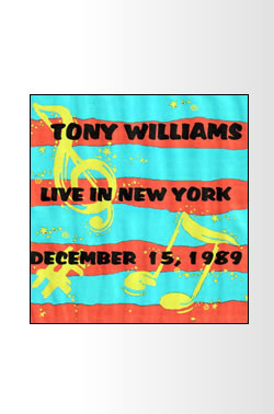 TONY WILLIAMS LIVE IN NEW YORK