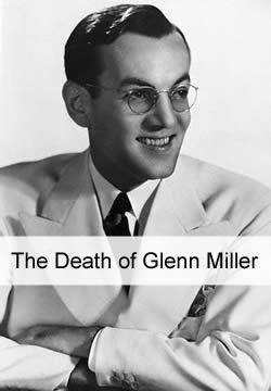 The Death of GLENN MILLER