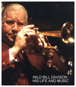 WILD BILL DAVISON HIS LIFE AND MUSIC