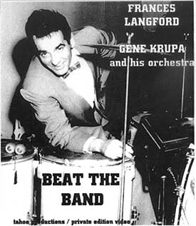 Beat The Band, starring Frances Langford, Gene Krupa & His Band
