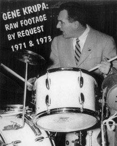 Gene Krupa: Raw Footage by Request (1971 & 1973)