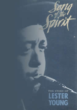 Lester Young: Song of the Spirit