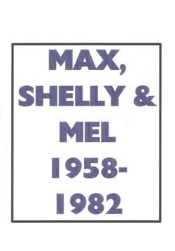 Max, Shelly and Mel